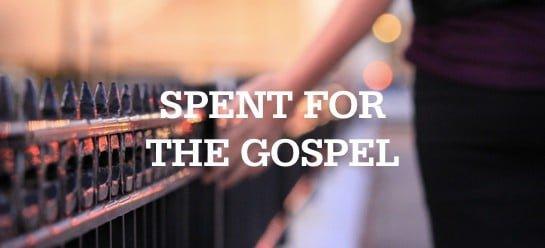 Be Spent For The Gospel
