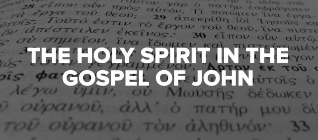 The Work and Person of the Holy Spirit in the Gospel of John