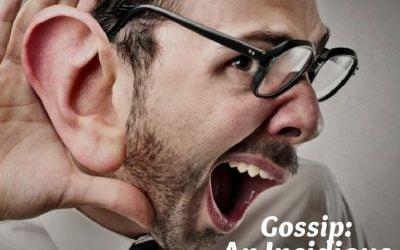 Gossip: An Insidious Cancer