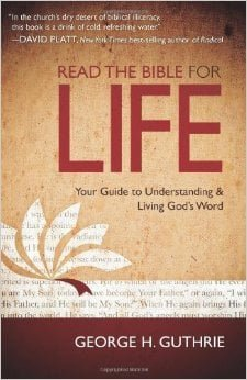 Read the Bible for Life: Your Guide to Understanding and Living God's Word