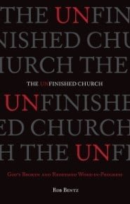 The Unfinished Church: God's Broken and redeemed Work In Progress