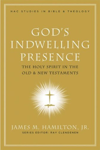 God's Indwelling Presence: The Holy Spirit in the Old & New Testaments