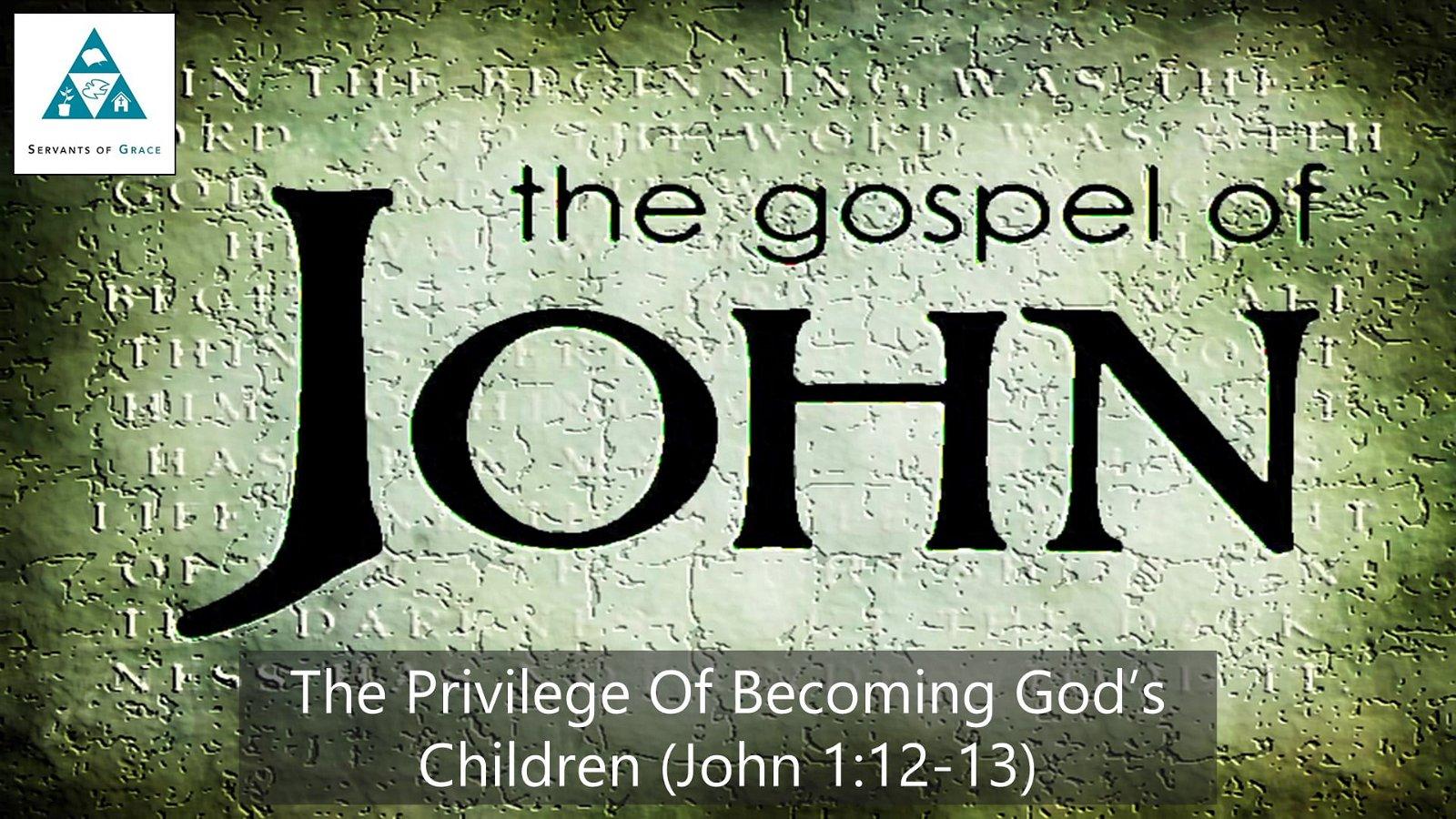 #5: The Privilege of Becoming God's Children[Sermon] 1