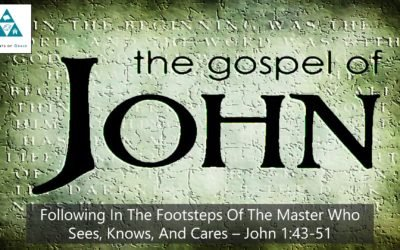 #12: Following in the Footsteps of the Master Who Sees, Knows, and Cares[Sermon]