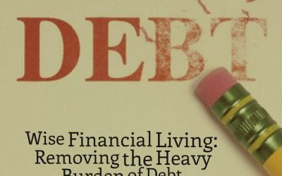 Wise Financial Living: Removing the Heavy Burden of Debt