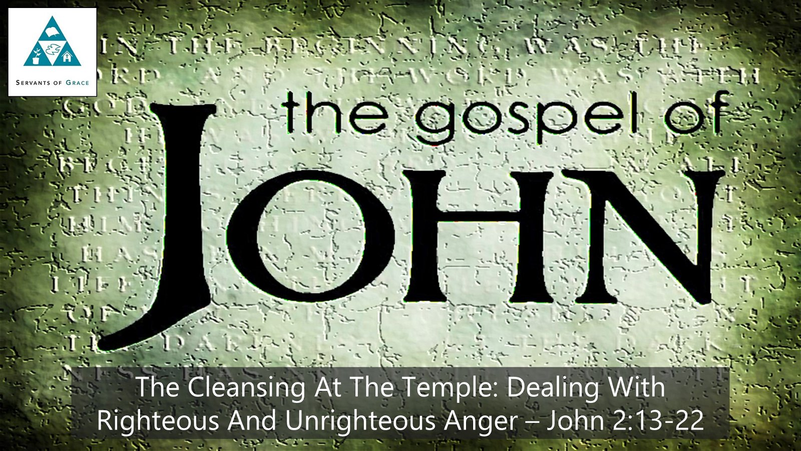 #14: The Cleansing at the Temple: Dealing with Righteous and Unrighteous Anger[Sermon] 1