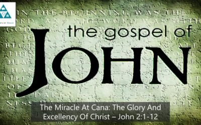 #13: The Miracle At Cana: The Wonder and Excellency of Christ[Sermon]