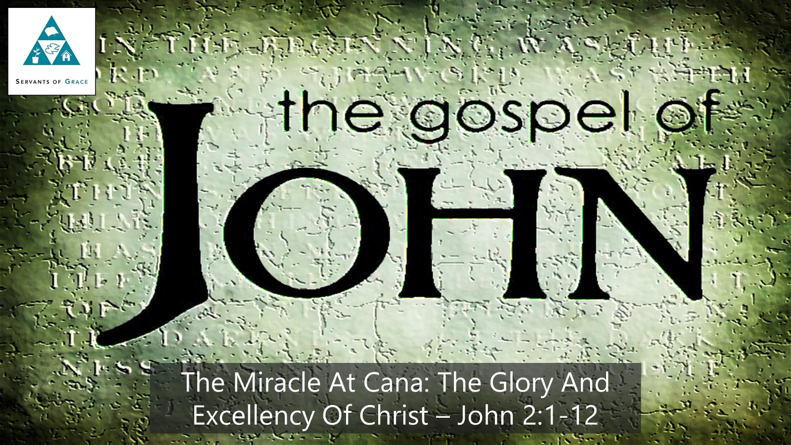 #13: The Miracle At Cana: The Wonder and Excellency of Christ[Sermon] 1