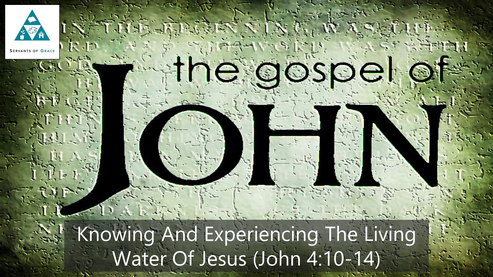 #21: Knowing and Experiencing the Living Water of Jesus[Sermon] 1
