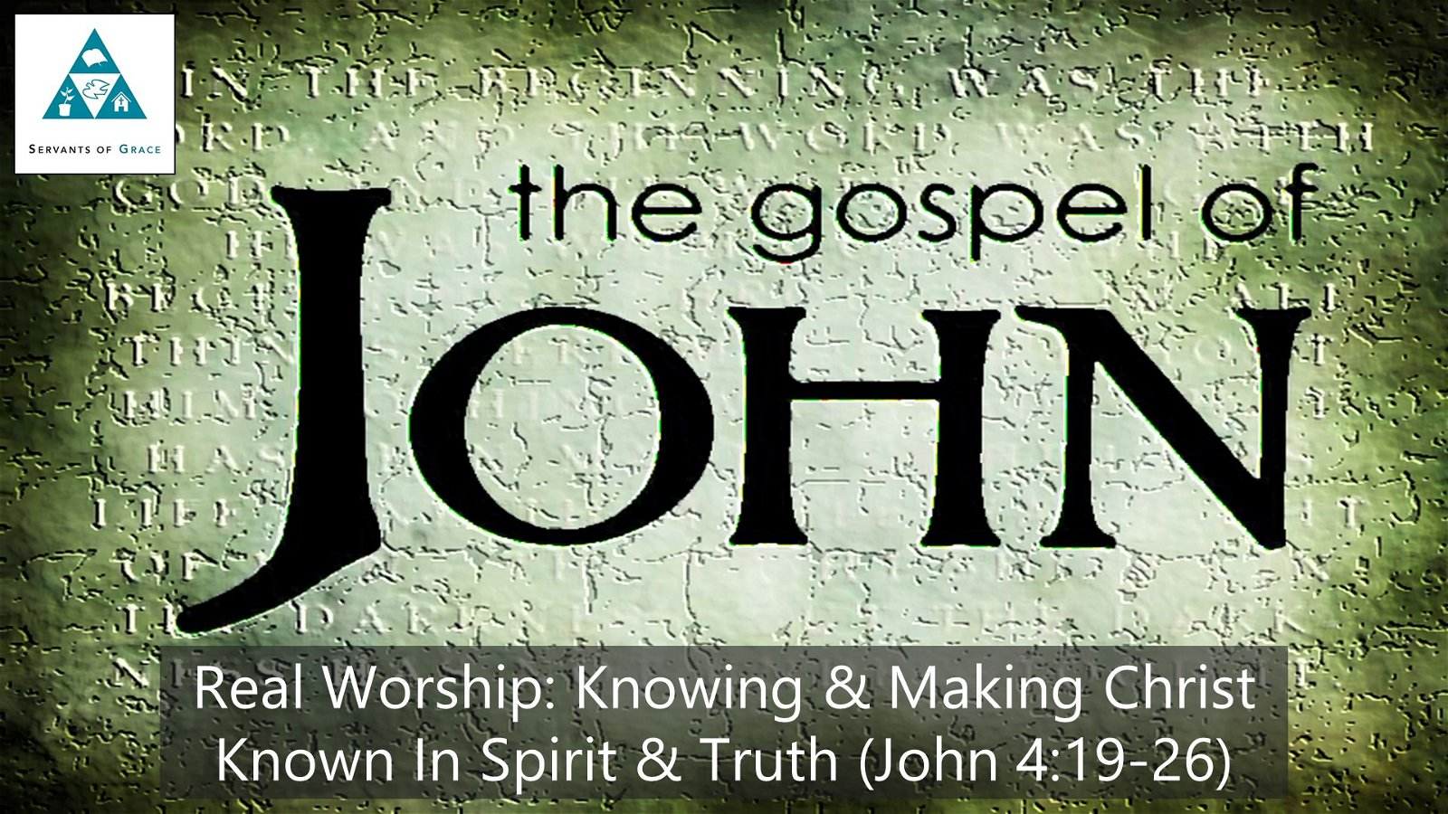 #23: Real Worship: Knowing and Making Known Christ in Spirit and Truth[Sermon] 1