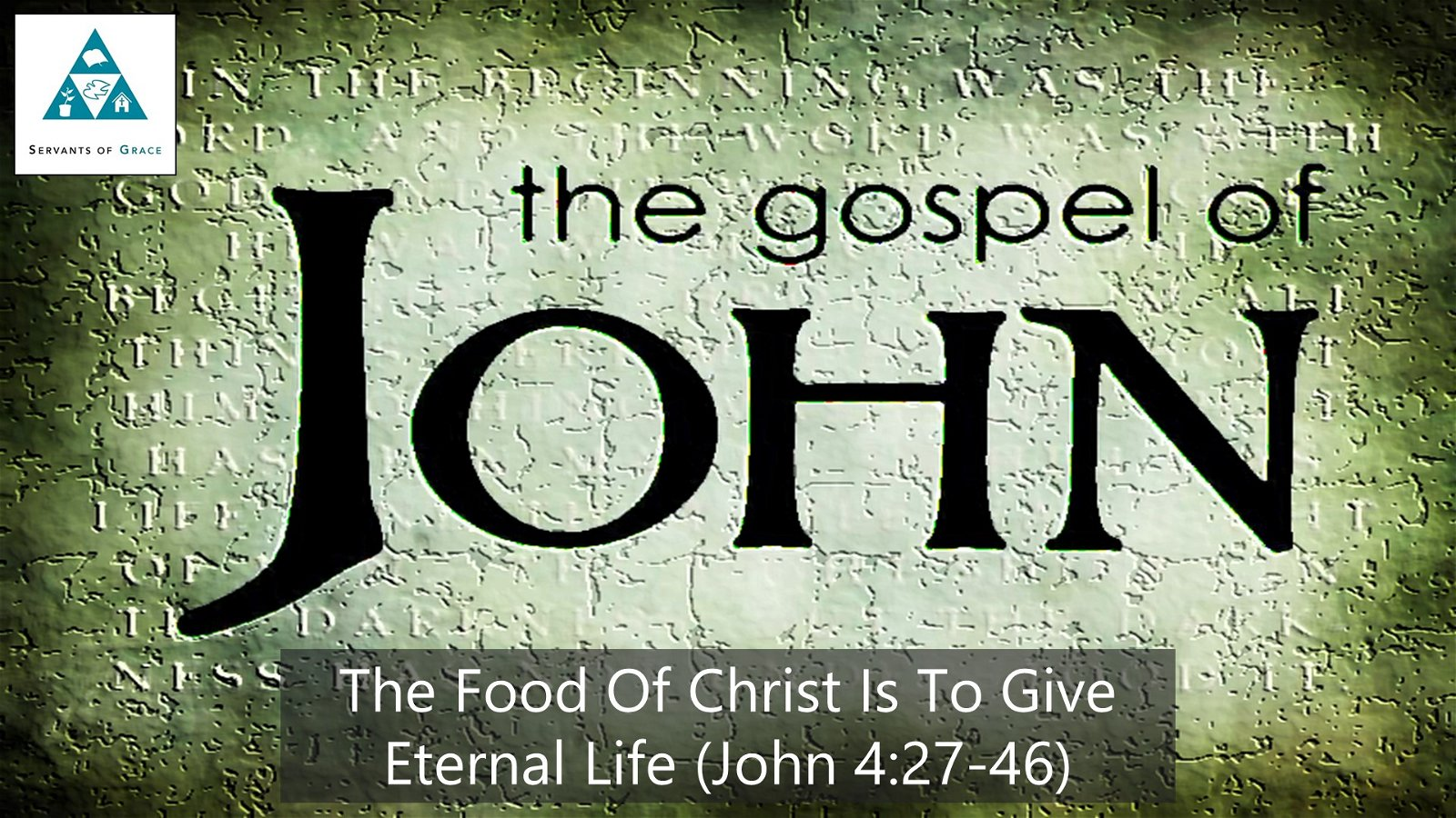 #24: The Food of Christ Is to Give Eternal Life[Sermon] 1
