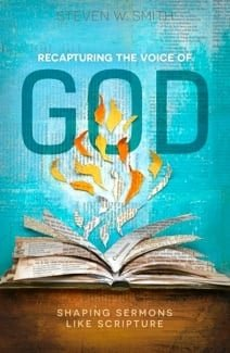Recapturing The Voice of God Shaping Sermons Like Scripture