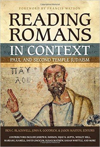 Reading Romans In Context (Ben Blackwell, John Goodrich, Jason Maston, Editors)
