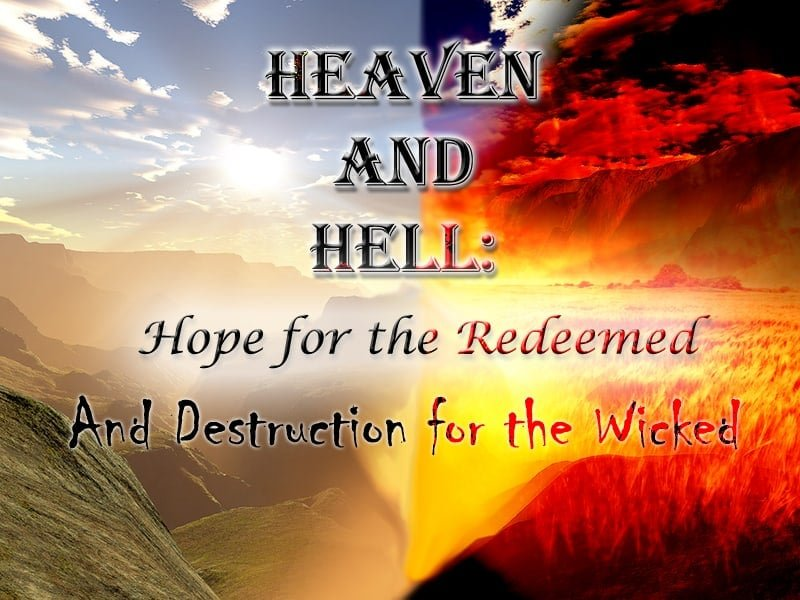 Heaven: Hope for the Redeemed and Destruction for the Wicked