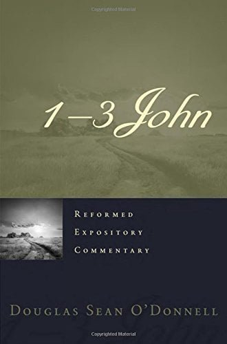 """A Review of """"1-3 John"""" by Douglas Sean O'Donnell"""
