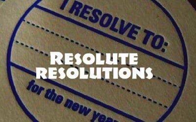 Resolute Resolutions