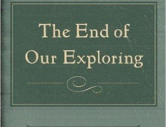 """A Review of """"The End of Our Exploring"""" by Matthew Lee Anderson"""
