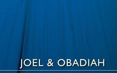 Joel & Obadiah: Disaster and Deliverance