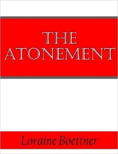 Loraine Boettner - The Atonement 1