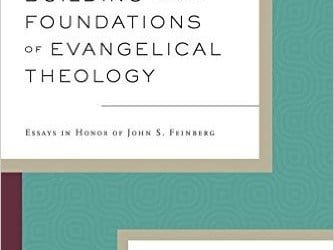"""A Review of """"Building on the Foundations of Evangelical Theology"""" by Allison and Wellum"""