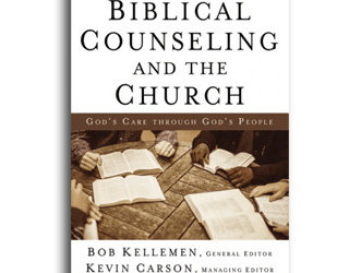 Kellemen, Bob, Kevin Carson, eds. Biblical Counseling and the Church: God's Care Through God's People