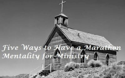 Five Ways to Have a Marathon Mentality for Ministry
