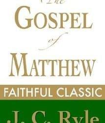 J. C. Ryle – The Gospel of Matthew
