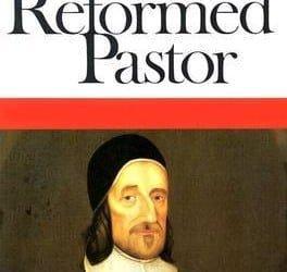 Richard Baxter – The Reformed Pastor