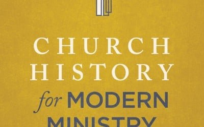 Church History for Modern Ministry by Dayton Hartman