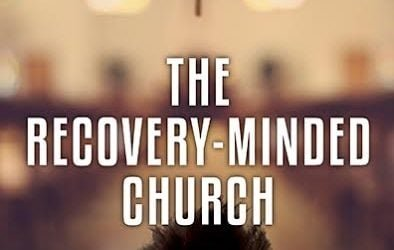 """A Review of """"The Recovery Minded Church"""" by Jonathan Benz and Kristina Robb-Dover"""