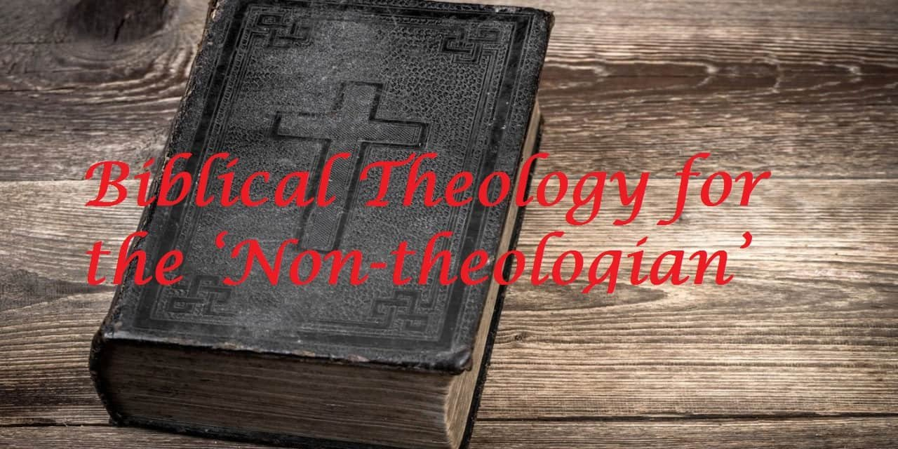 Biblical Theology for the 'Non-theologian' 1
