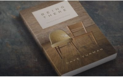 Being There: How to Love Those Who Are Hurting (Dave Furman)