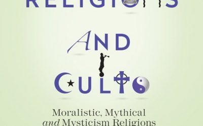 World Religions and Cults: Moralistic, Mythical and Mysticism Religions