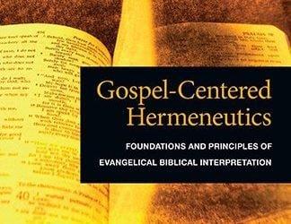 Gospel-Centered Hermeneutics (Graeme Goldsworthy)