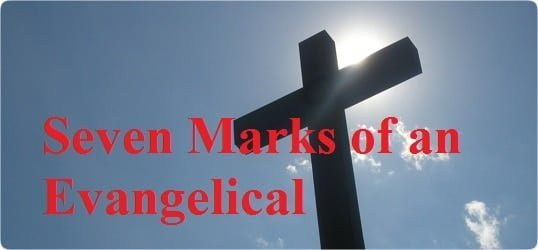 Seven Marks of an Evangelical 1