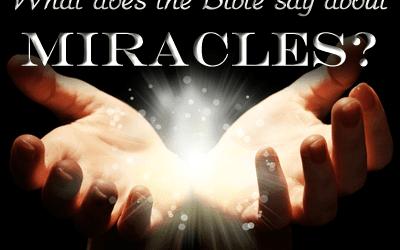 Defining Miracles Biblically