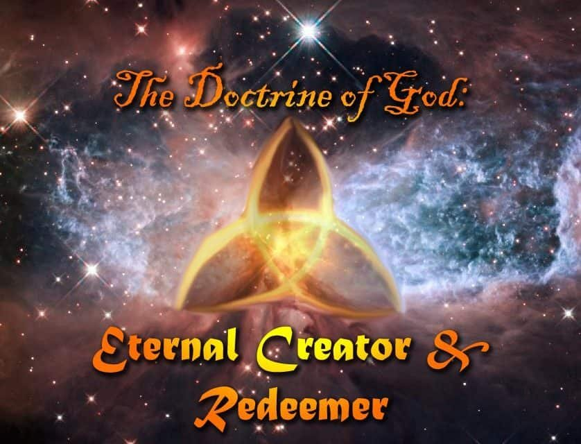 The Doctrine of God: Eternal Creator and Redeemer 1