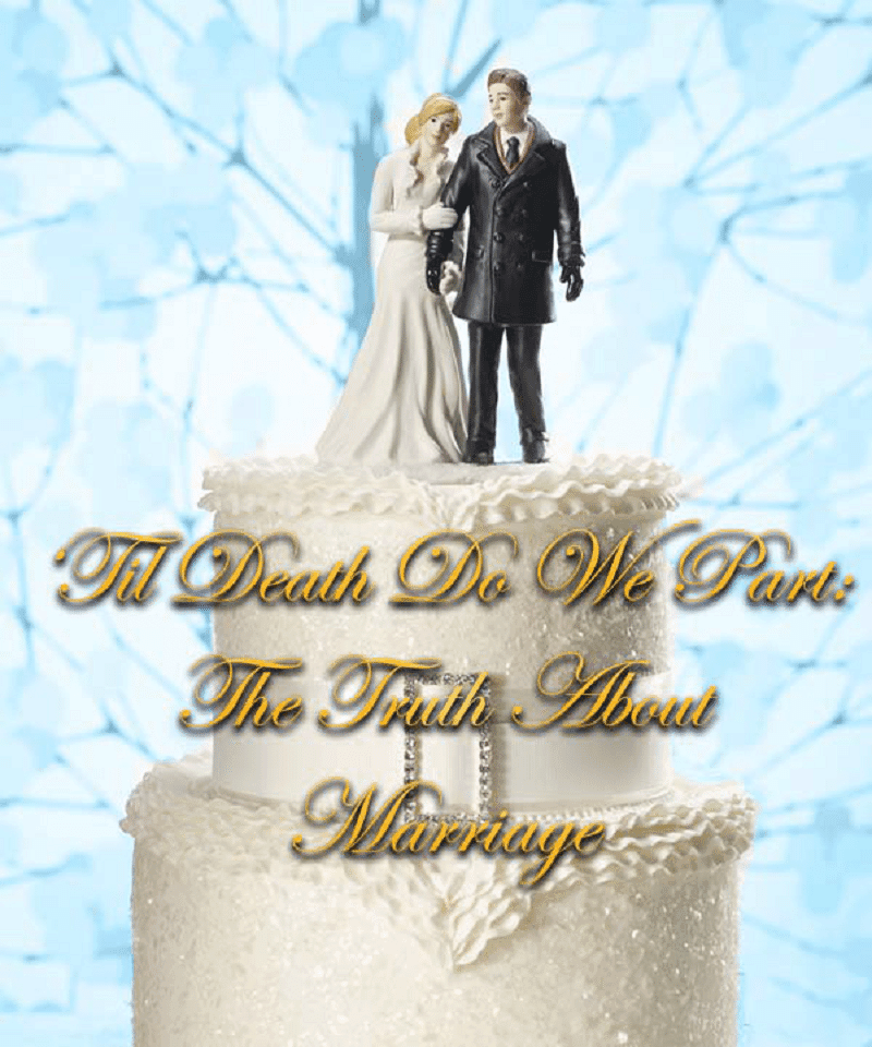 Til Death Do We Part: The Truth About Marriage 1