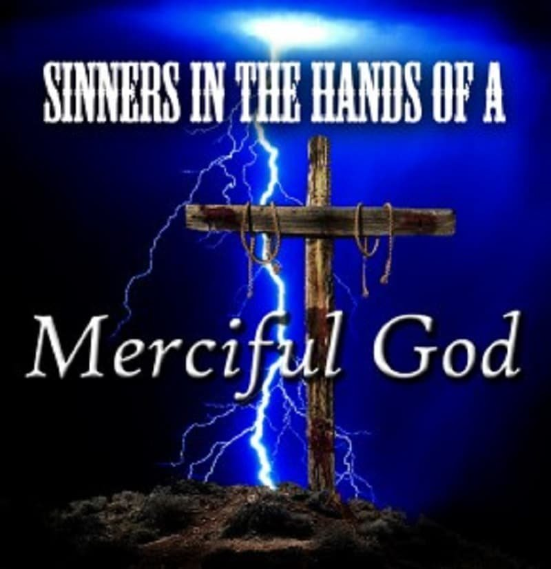 Sinners In The Hands Of A Merciful God 1