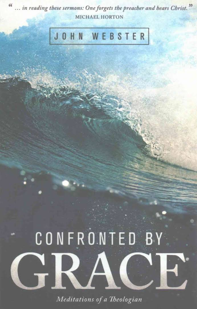 Confronted by Grace: Meditations of a Theologian (John Webster) 1
