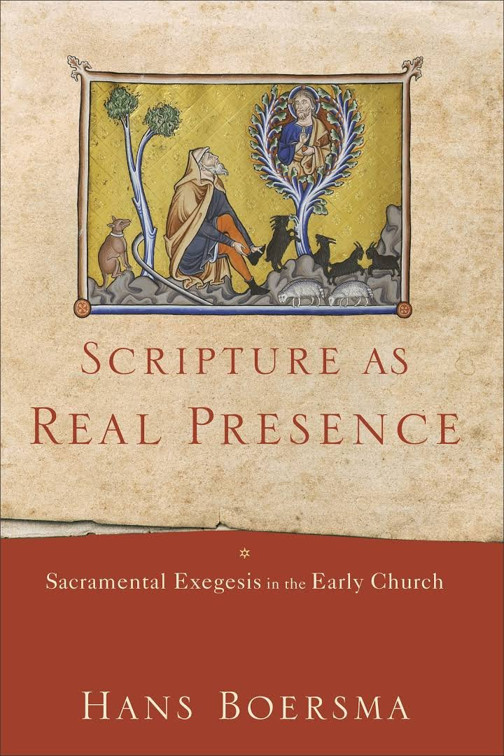 Scripture As Real Presence: Sacramental Exegesis in the Early Church (Hans Boersma) 1