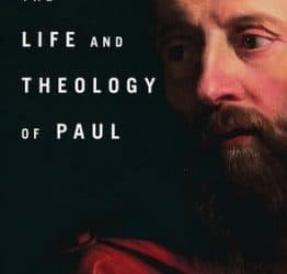 The Life and Theology of Paul – Guy Prentiss Waters