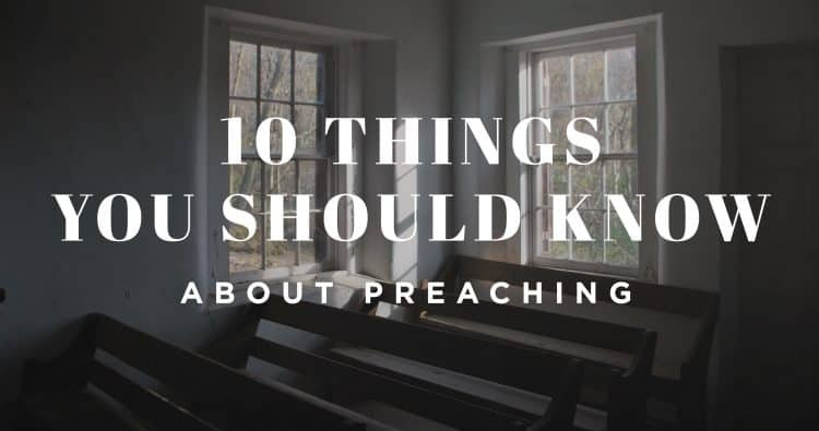 10 Things You Should Know about Preaching 1