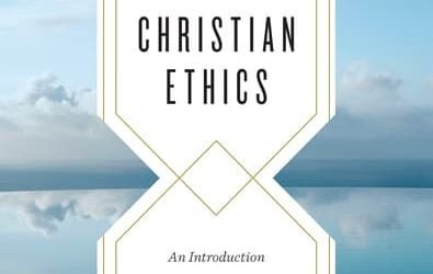 Christian Ethics: An Introduction to Biblical Moral Reasoning by Wayne Grudem