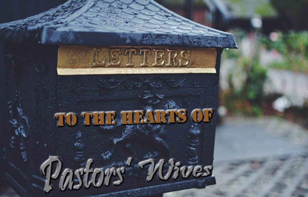 Letters To The Hearts Of Pastors' Wives 1