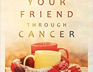 """Loving Your Friend through Cancer: Moving beyond """"I'm Sorry"""" to Meaningful Support An Interview with Marissa Henley"""