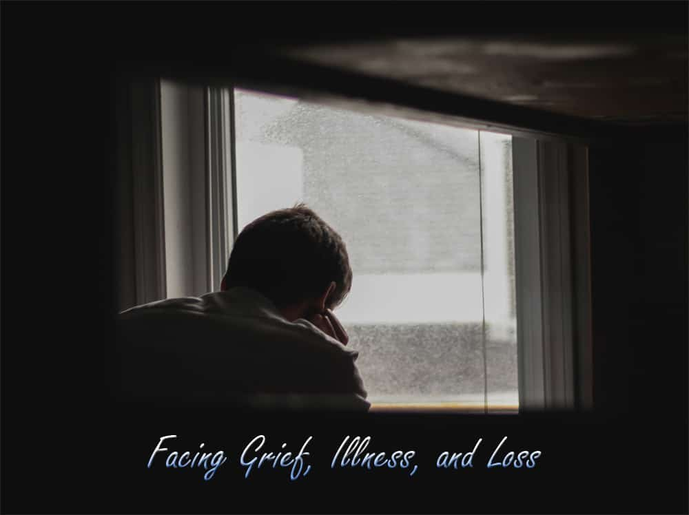 Facing Grief, Illness, and Loss 1