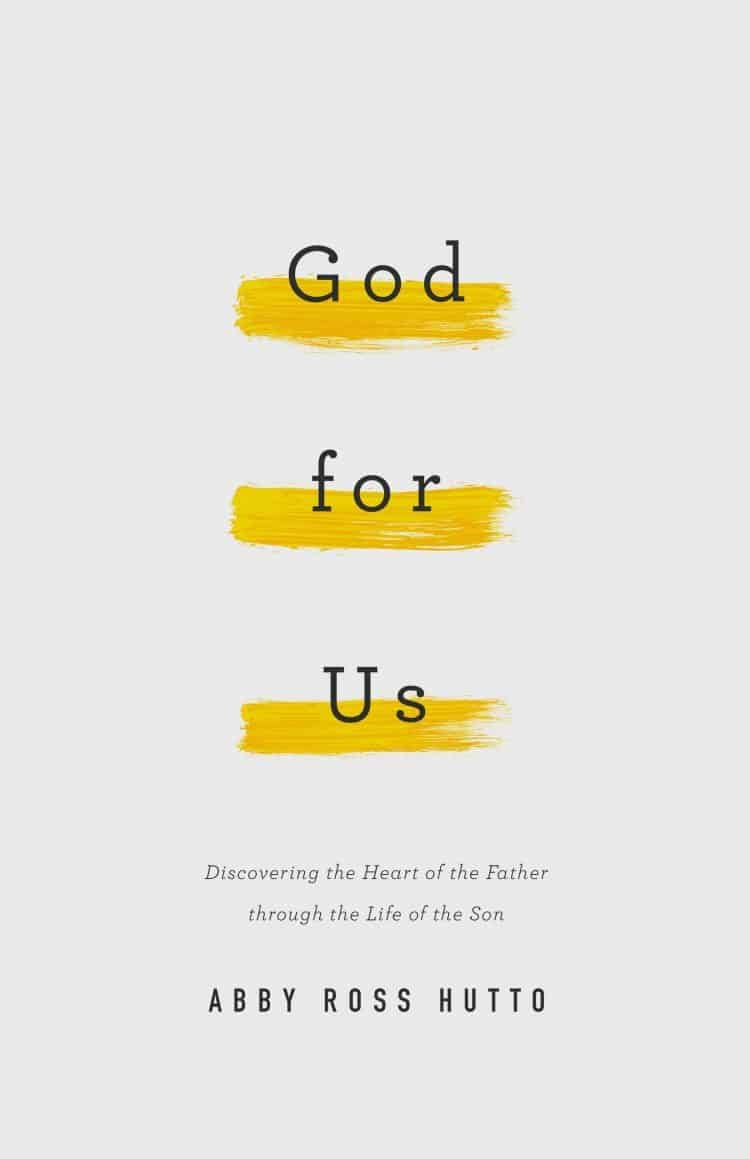 God for Us: Discovering the Heart of the Father through the Life of the Son 1