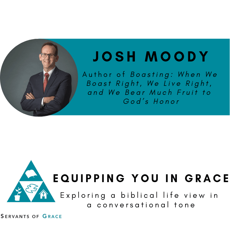 Josh Moody- Boasting When We Boast Right, We Live Right, and We Bear Much Fruit to God's Honor 1