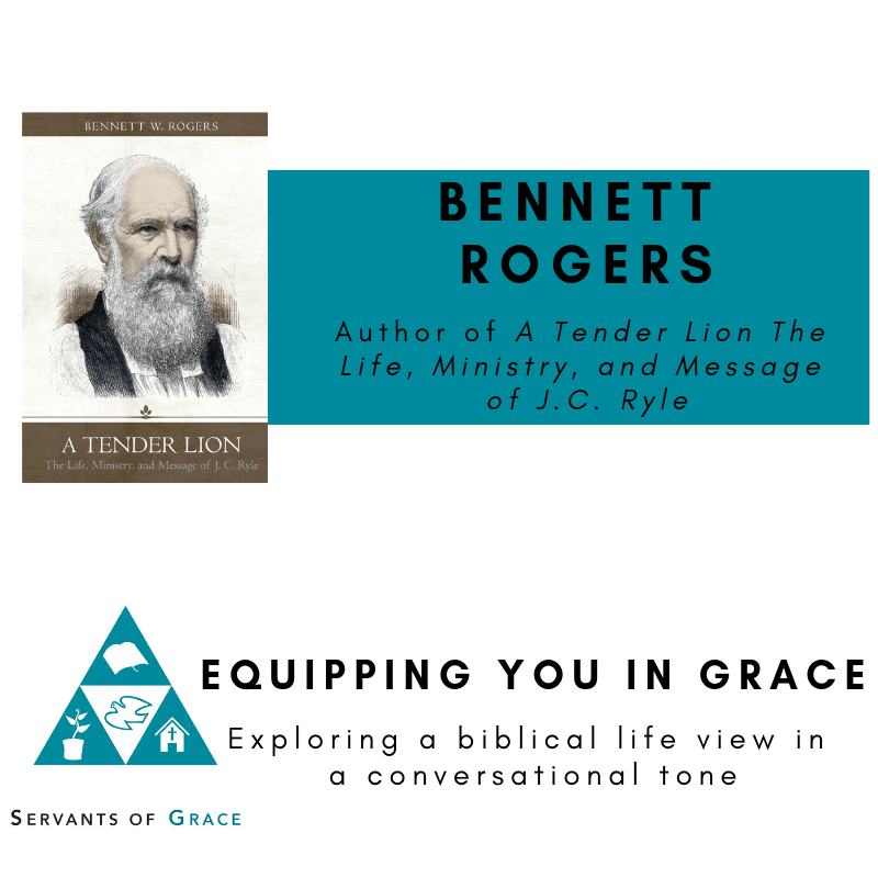 Bennett Rogers-- A Tender Lion: The Life, Ministry, and Message of J.C. Ryle 1